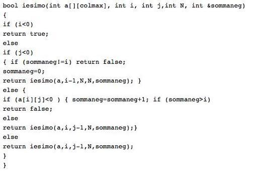 /*scrivere una procedura o funzione ricorsiva che restituisca il valore true se ogni riga i-esima della matrice possiede un numero di i valori negativi, false altrimenti.*/