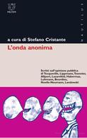 Accedi alla raccolta di saggi a cura di Stefano Cristante, l'Onda anonima.