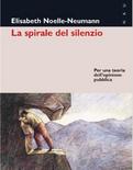 Accedi alla versione integrale del volume di Elisabeth Noelle Neumann, La Spirale del Silenzio