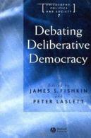 Accedi alla versione integrale di Debating Deliberative Democracy, di Fishkin e Laslett