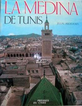 Le città del  Mediterraneo: Copertina del volume sulla Medina  di Tunisi   e sulla problematica della sua conservazione.