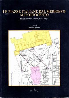 """Copertina del volume su """"Le Piazze storiche italiane"""" del 2005, scelto come libro di  testo per il Corso di """"Storia della città e del paesaggio"""" A. a. 2009-2010."""