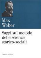 Weber M. Saggio sul metodo delle scienze storico – sociali: Einaudi – Edizioni di Comunità