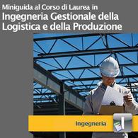 Corso di Laurea in Ingegneria Gestionale della Logistica e della Produzione