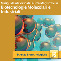 Corso di Laurea Magistrale in Biotecnologie Molecolari e Industriali