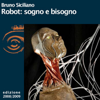 Bruno Siciliano, Robot: sogno e bisogno