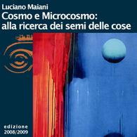 Luciano Maiani, Cosmo e microcosmo: alla ricerca dei semi delle cose