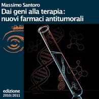 Massimo Santoro, Dai geni alla terapia: nuovi farmaci antitumorali