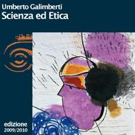 Umberto Galimberti, Scienza e etica