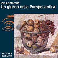 Eva Cantarella, Un giorno nella Pompei antica