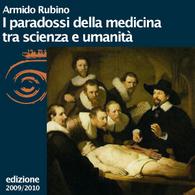 Armido Rubino, I paradossi della medicina tra scienza e umanità