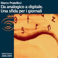 Marco Pratellesi, Da analogico a digitale. Una sfida per i giornali