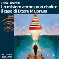 Carlo Lucarelli, Un mistero ancora non risolto: la scomparsa di Ettore Majorana