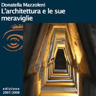 Donatella Mazzoleni, L'architettura e le sue meraviglie