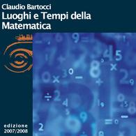 Claudio Bartocci, Luoghi e tempi della Matematica