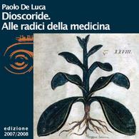 Paolo De Luca: La materia medica di Dioscoride