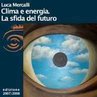 Luca Mercalli, Clima ed energia. La sfida del futuro