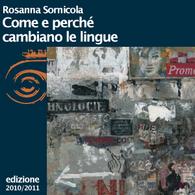Rosanna Sornicola, Come e perché cambiano le lingue