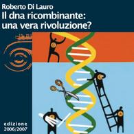 Roberto Di Lauro, Il DNA ricombinante: una vera rivoluzione?