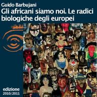 Guido Barbujani, Gli africani siamo noi. Le radici biologiche degli europei