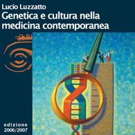 Lucio Luzzatto, Genetica e cultura nella medicina contemporanea