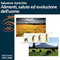 Salvatore Auricchio, Alimenti, salute ed evoluzione dell'uomo