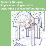 Applicazioni di Geometria Descrittiva e Rilievo dell'Architettura