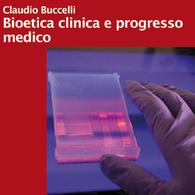 Bioetica Clinica e Progresso Medico