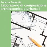 Laboratorio di Composizione Architettonica e Urbana I
