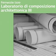 Laboratorio di Composizione Architettonica III