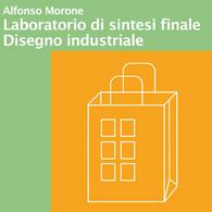 Laboratorio di Sintesi Finale - Disegno industriale