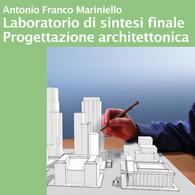 Laboratorio di Sintesi Finale - Progettazione Architettonica