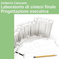 Laboratorio di Sintesi Finale - Progettazione esecutiva