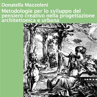 Metodologie per lo Sviluppo del Pensiero Creativo nella Progettazione Architettonica e Urbana