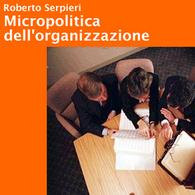 Micropolitica dell'Organizzazione