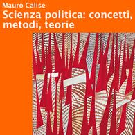 Scienza Politica: Concetti, Metodi, Teorie